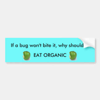 If a bug won't bite it...? bumper sticker