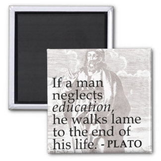 If a man neglects education... Plato Quote Magnet