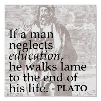 If a man neglects education... Plato Quote Poster