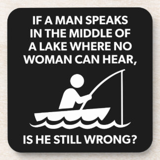 If A Man Speaks In A Lake - Fishing, Funny Novelty Coaster