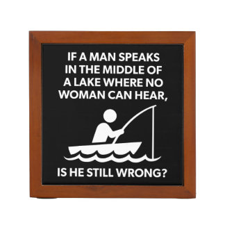 If A Man Speaks In A Lake - Fishing, Funny Novelty Desk Organizer