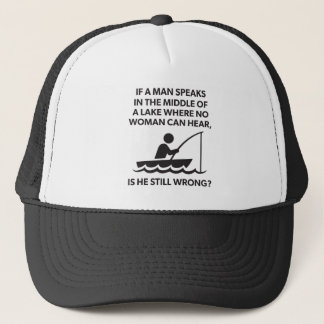 If A Man Speaks In A Lake - Fishing, Funny Novelty Trucker Hat