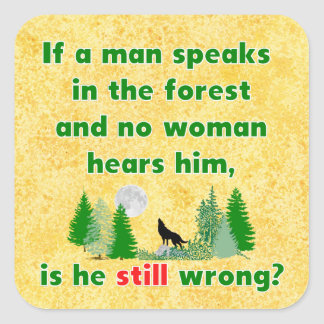 If A Man Speaks In The Forest Playful Sticker