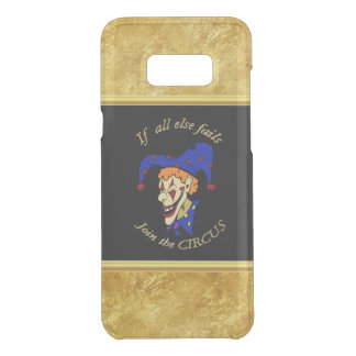 If all else fails join the circus blue foil design uncommon samsung galaxy s8 plus case