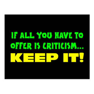 If all you have to offer is criticism then keep it postcard