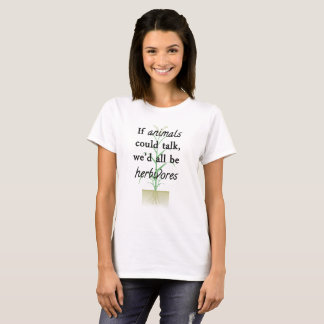If Animals Could Talk Vegetarian T-Shirt