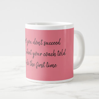 If at first you don't succeed...coaching large coffee mug