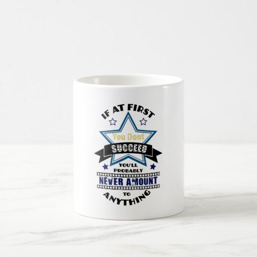 If At First You Don't Succeed Coffee Mugs