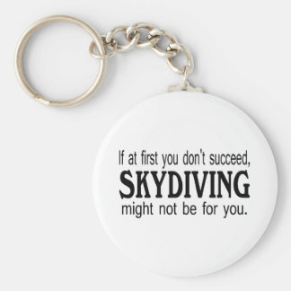 If At First you Dont Succeed Skydiving Keychain