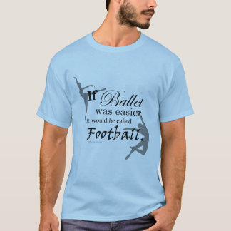 If ballet was... T-shirt (customizable)