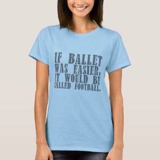 If Ballet Was T-shirt (customizable)