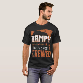 If Bampy Cant Screw It Up We All Are Screwed Tshir T-Shirt
