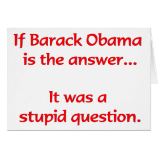 If Barack Obama is the answer... Card