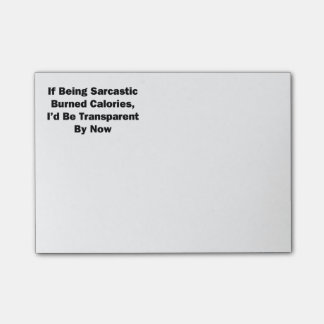If Being Sarcastic Burned Calories Post-it Notes