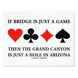 If Bridge Is Just A Game Then Grand Canyon Hole Card