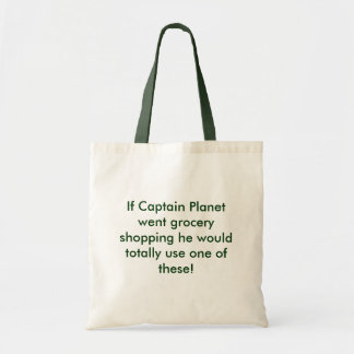 If Captain Planet went grocery shopping he woul... Tote Bag