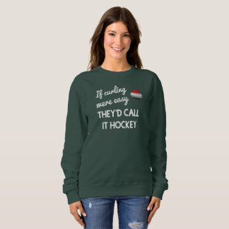 If Curling Were Easy They'd Call It Hockey T-Shirt