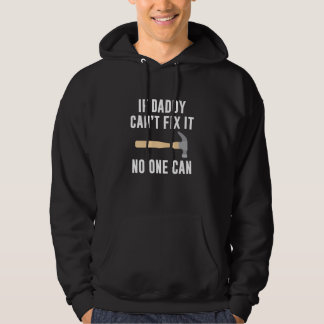 If Daddy Can't Fix It No One Can Hoodie