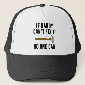 If Daddy Can't Fix It No One Can Trucker Hat