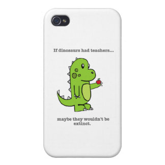 If Dinosaurs Had Teachers Covers For iPhone 4