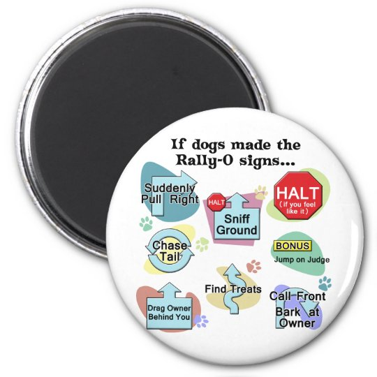 If Dogs Made Rally Signs 2 Inch Round Magnet