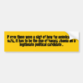 If ever there were a sign of how f... - Customized Bumper Sticker
