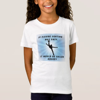 If Figure Skating Was Easy T-Shirt