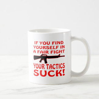 If Find Yourself In A Fair Fight Your Tactics Suck Coffee Mug