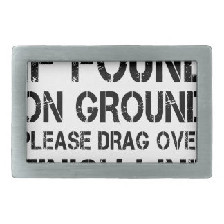 If Found On Ground Please Drag Over Finish Line Belt Buckles