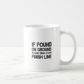 If Found On Ground Please Drag Over Finish Line Coffee Mug