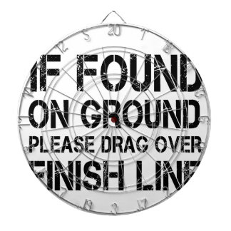 If Found On Ground Please Drag Over Finish Line Dartboard