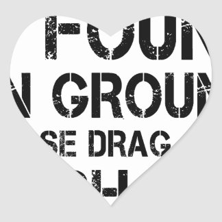 If Found On Ground Please Drag Over Finish Line Heart Sticker
