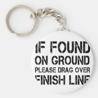 If Found On Ground Please Drag Over Finish Line Keychain