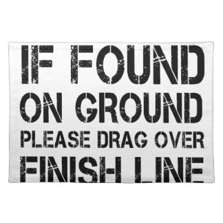 If Found On Ground Please Drag Over Finish Line Placemat