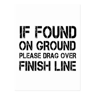 If Found On Ground Please Drag Over Finish Line Postcard