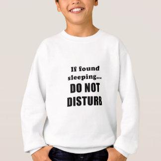 If Found Sleeping Do Not Disturb Sweatshirt
