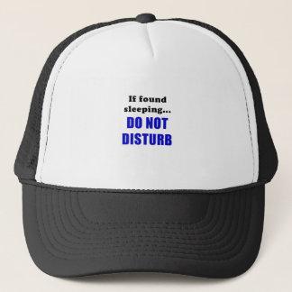 If Found Sleeping Do Not Disturb Trucker Hat