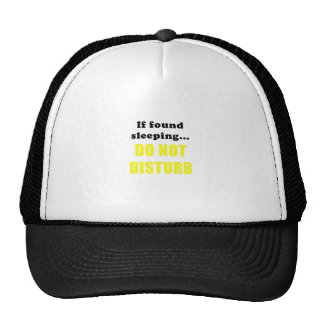 If Found Sleeping Do Not Disturb Trucker Hat