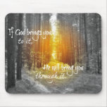 If God Brings you to it Christian Quote Mousepad
