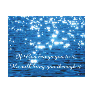 If God Brings you to it Christian Quote Stretched Canvas Print
