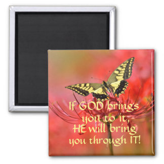 """""""IF GOD BRINGS YOU TO IT"""" MAGNET WITH BUTTERFLY"""