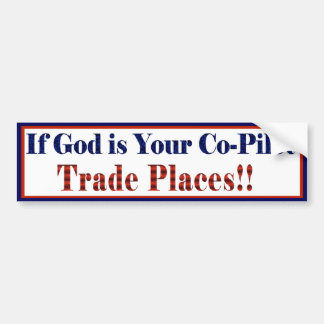 If God is your Co-Pilot Bumper Sticker