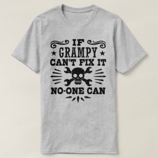 If Grampy Can't Fix It No One Can T-Shirt