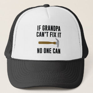 If Grandpa Can't Fix It Trucker Hat
