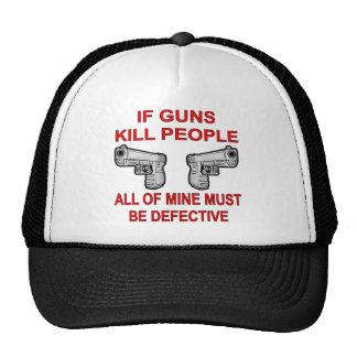 If Guns Kill People Mine Must Be Defective Trucker Hat