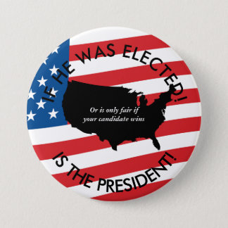 IF HE WAS ELECTED! 3 INCH ROUND BUTTON