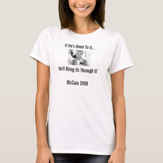 If He's Been To It...He'll Bring Us T... T-Shirt