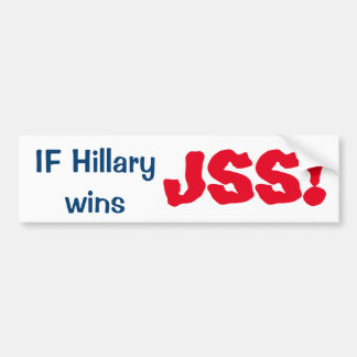 If Hillary Wins JSS Bumper Sticker