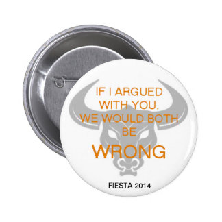 IF I ARGUED WITH YOU 2 INCH ROUND BUTTON