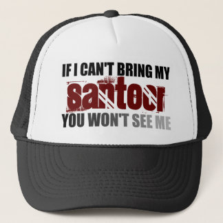 If I Can't Bring My Santoor You Won't See Me Trucker Hat